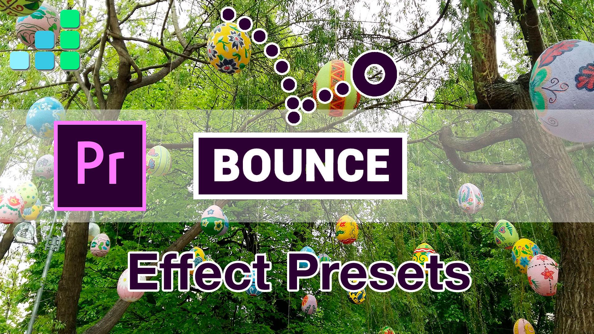 Bounce — эффект прыгающего мячика для Adobe Premier | Preset + видеоинструкция