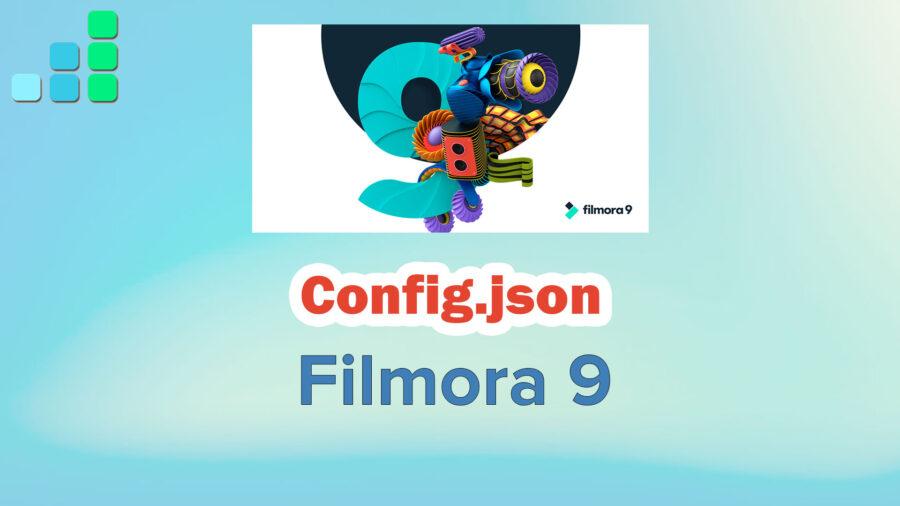 Config.Json для Filmora 9